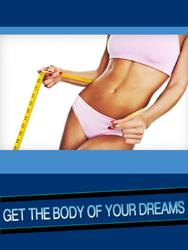 Get The Body Of Your Dreams