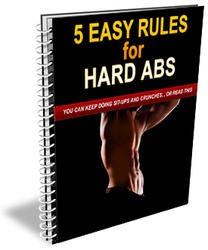 5 Easy Rules for Hard Abs