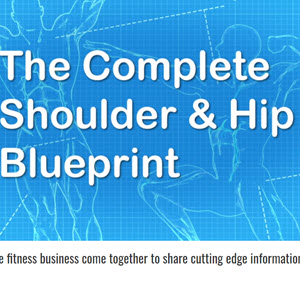 Complete Shoulder and Hip Blueprint Review