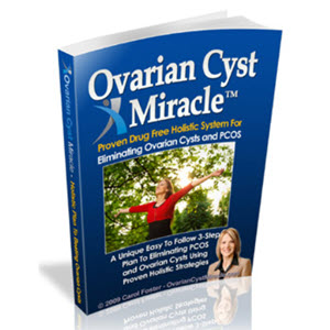 Ovarian Cyst Miracle Ebook By Carol Foster